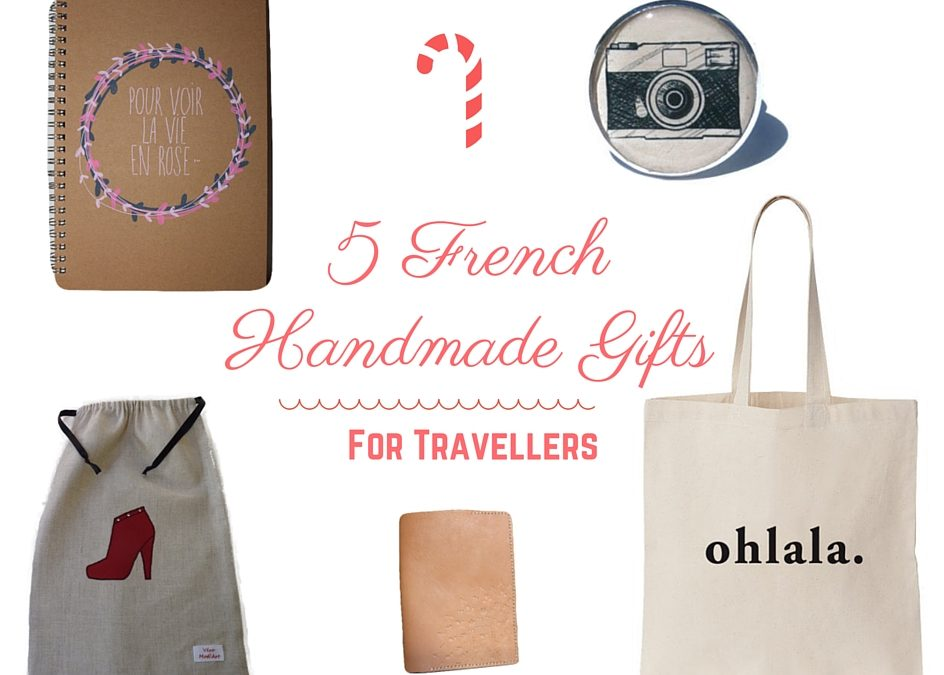 5 French Handmade Gifts for Travellers
